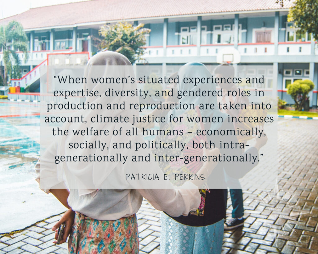"Quote by Patricia E Perkins that says ""When women's situated experiences and expertise, diversity, and gendered roles in production and reproduction are taken into account, climate justice for women increases the welfare of all humans – economically, socially, and politically, both intra-generationally and inter-generationally."""